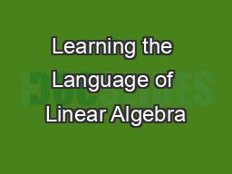 Learning the Language of Linear Algebra