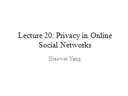 Lecture 20: Privacy in Online Social Networks