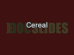 external analysis on cereal Title: marketing strategy research for hubei cereals, oil and foodstuff import and   swot analysis, which putting forward the importance of brand and channel.