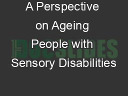A Perspective on Ageing People with Sensory Disabilities PowerPoint PPT Presentation