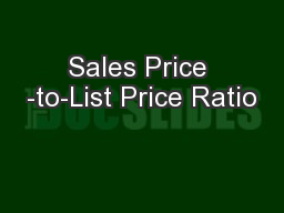 Sales Price -to-List Price Ratio
