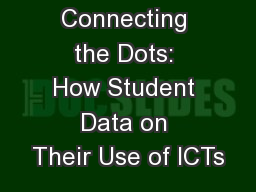Connecting the Dots: How Student Data on Their Use of ICTs