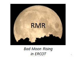 Bad Moon Rising in ERCOT PowerPoint PPT Presentation