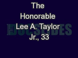 The Honorable Lee A. Taylor Jr., 33