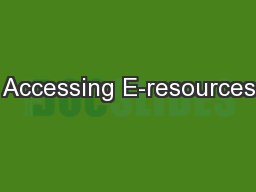 Accessing E-resources