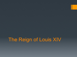 The Reign of Louis XIV PowerPoint PPT Presentation