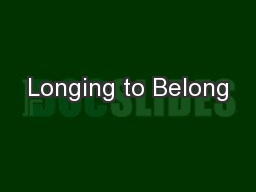 Longing to Belong PowerPoint PPT Presentation