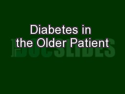 Diabetes in the Older Patient PowerPoint PPT Presentation