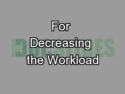 For Decreasing the Workload
