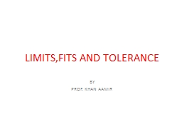 LIMITS,FITS AND TOLERANCE