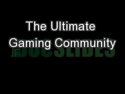 The Ultimate Gaming Community