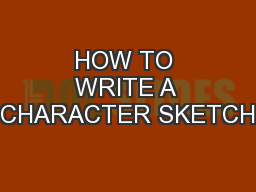 HOW TO WRITE A CHARACTER SKETCH