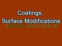Coatings, Surface Modifications