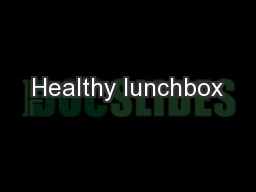 Healthy lunchbox PowerPoint PPT Presentation