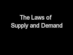 The Laws of Supply and Demand PowerPoint PPT Presentation