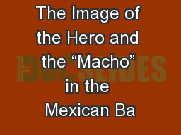 "The Image of the Hero and the ""Macho"" in the Mexican Ba"