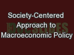 Society-Centered Approach to Macroeconomic Policy