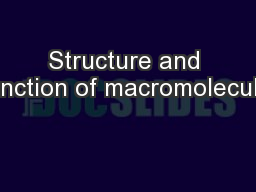 Structure and Function of macromolecules