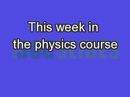 This week in the physics course