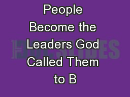 How Ordinary People Become the Leaders God Called Them to B