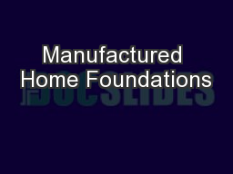 Manufactured Home Foundations PowerPoint PPT Presentation