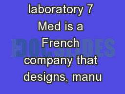The laboratory 7 Med is a French company that designs, manu PowerPoint PPT Presentation