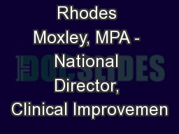 Rhodes Moxley, MPA - National Director, Clinical Improvemen PowerPoint PPT Presentation