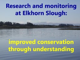 Research and monitoring at Elkhorn Slough: PowerPoint PPT Presentation