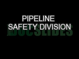 PIPELINE SAFETY DIVISION