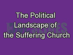 The Political Landscape of the Suffering Church