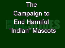 """The Campaign to End Harmful """"Indian"""" Mascots PowerPoint PPT Presentation"""