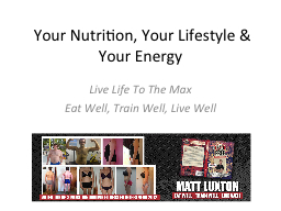 Your Nutrition, Your Lifestyle & Your Energy