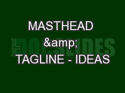 MASTHEAD & TAGLINE - IDEAS PowerPoint PPT Presentation
