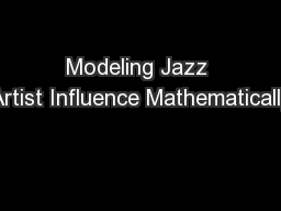 Modeling Jazz Artist Influence Mathematically