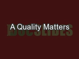 A Quality Matters