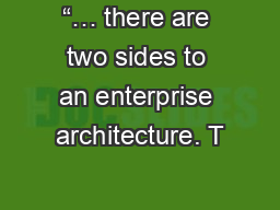 """… there are two sides to an enterprise architecture. T PowerPoint PPT Presentation"