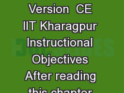 Version  CE IIT Kharagpur     Version  CE IIT Kharagpur Instructional Objectives After reading this chapter the student will be able to