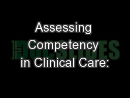 Assessing Competency in Clinical Care: