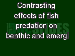 Contrasting effects of fish predation on benthic and emergi