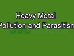 Heavy Metal Pollution and Parasitism PowerPoint PPT Presentation