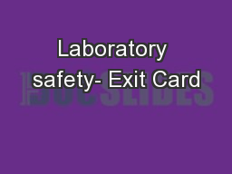 Laboratory safety- Exit Card
