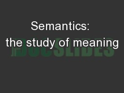 Semantics: the study of meaning