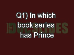 Q1) In which book series has Prince