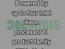 ORACLE DATA SHEET KEY FEATURES Compact U enterprise class server Powered by up to four Intel Xeon processor E  product family CPUs Up to  DIMMs with a maximum memory of  TB LGLVNGULYHEDVIRUVRU SSDs Up