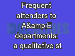 Frequent attenders to A&E departments: a qualitative st