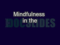 Mindfulness in the