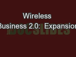Wireless Business 2.0:  Expansion PowerPoint PPT Presentation