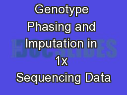 Genotype Phasing and Imputation in 1x Sequencing Data