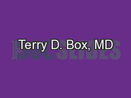 Terry D. Box, MD