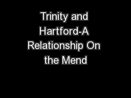 Trinity and Hartford-A Relationship On the Mend